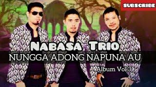 Gambar cover Nantikan album Vol 3 selanjutnya!!!Nabasa Trio - NUNGA ADONG NAPPUNA AU Projek album Vol.3