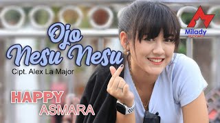 Happy Asmara - Ojo Nesu Nesu [OFFICIAL]