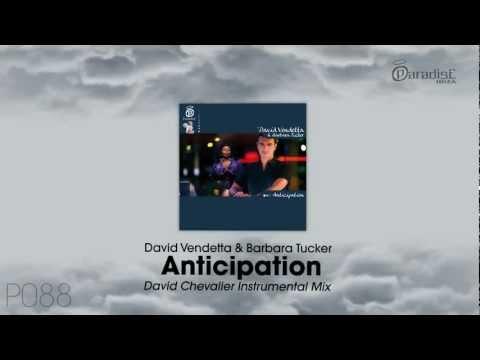 David Vendetta & Barbara Tucker - Anticipation (David Chevalier Instrumental Mix)