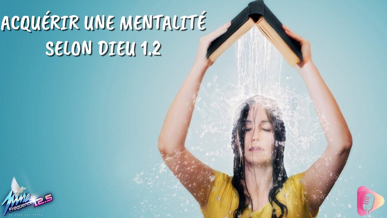 ACQUÉRIR UNE MENTALITÉ SELON DIEU 1.2