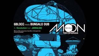 6Blocc meets Bungalo Dub - Revolution ft. Jamalski