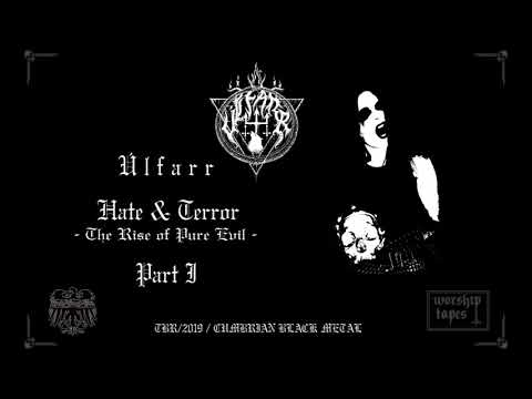 Úlfarr - Hate & Terror  -The Rise of Pure Evil-  Part I