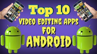 top 10 video editing apps for android | best video editors 2018