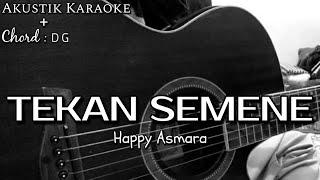 HAPPY ASMARA - TEKAN SEMENE KARAOKE AKUSTIK | CHORD