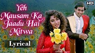 Video Yeh Mausam Ka Jaadu Hai Mitwa | Lyrical Song | Hum Aapke Hain Koun | Salman Khan, Madhuri Dixit download MP3, 3GP, MP4, WEBM, AVI, FLV September 2018