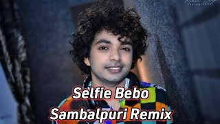 Selfie Bebo DJ New Sambalpuri DJ remix Mantu chhuria & Lipsa