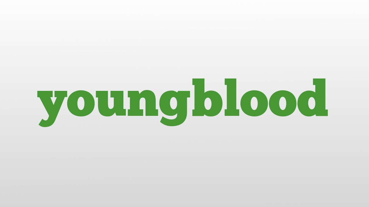 youngblood meaning and pronunciation