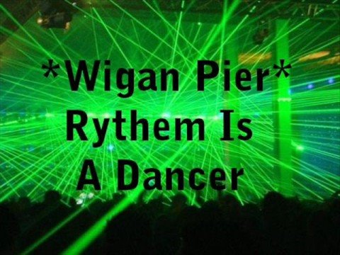 Wigan Pier - Rythem Is A Dancer