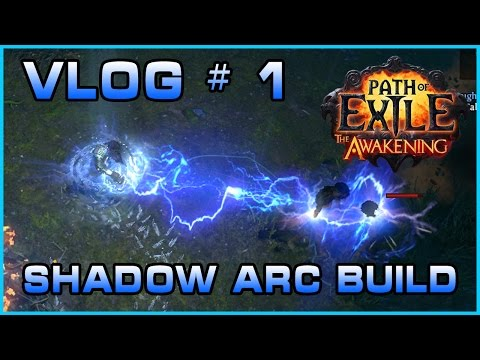 Path of Exile | Vlog # 1 | Shadow Arc Build | The Awakening
