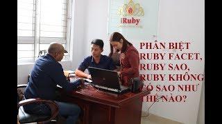 CÁCH PHÂN BIỆT ĐÁ RUBY FACET, RUBY SAO, RUBY THỊT NHƯ THẾ NÀO? - IRUBY