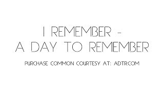 Video I Remember - A Day To Remember download MP3, 3GP, MP4, WEBM, AVI, FLV November 2017