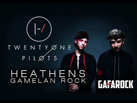 Heathens - Twenty One Pilots ( Gamelan Rock Version ) - GAFAROCK