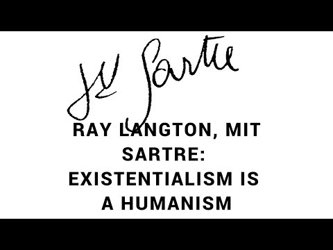 Philosophy: Ray Langton, MIT: Existentialism and Humanism, 24.01 (Sartre)