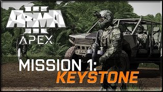"""ArmA 3: Apex - Mission 01: """"Keystone"""" (Solo, No Commentary) @ 60 FPS"""