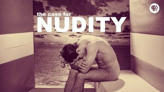 The Case For Nudity