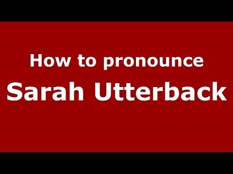 How to pronounce Sarah Utterback American EnglishUS   PronounceNames.com