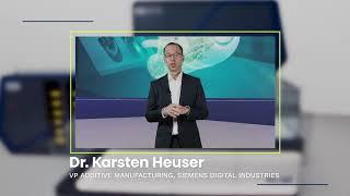 Dr. Karsten Heuser – VP Additive Manufacturing, Siemens Digital Industries