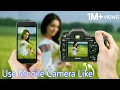 Make Your Mobile Camera Like DSLR | You Can Use Like DSLR Blur in your Android