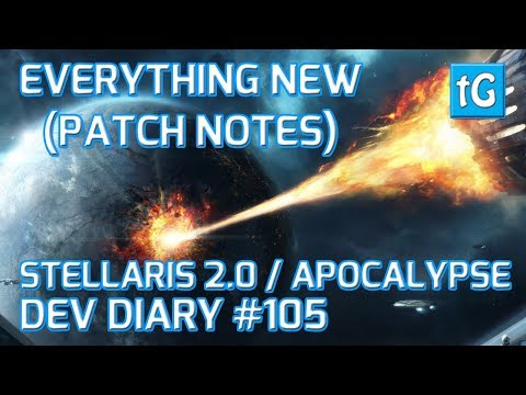Stellaris Dev Diary #105 – Apocalypse / Cherryh Patch Notes, Reading ALL NEW STUFF out (2018)