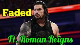 Download Faded - Ft. Roman Reigns Mp3