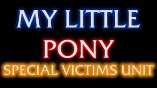 My Little Pony: Special Victims Unit