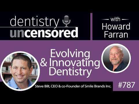787 Evolving and Innovating Dentistry with Steve Bilt, CEO of Smile Brands Inc.