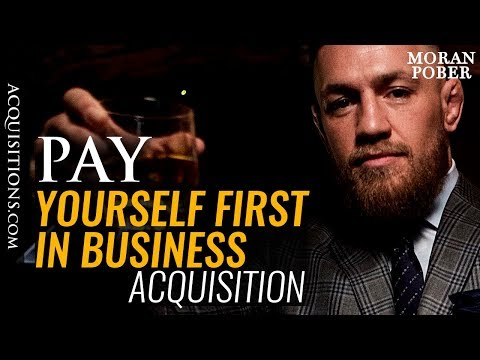 How To Pay Yourself First In a Business Acquisition [Getting Paid]