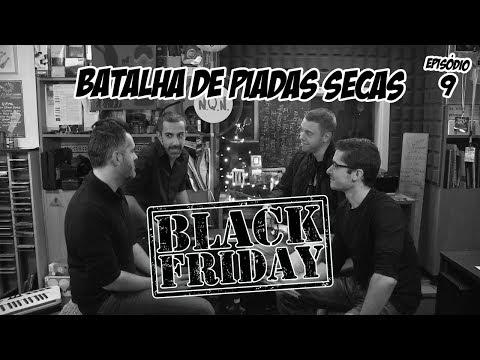 Batalha de Piadas Secas Ep.9 - Black Friday - Humor Negro   NãoQueresNada