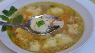 Готовим Суп с манными клёцками
