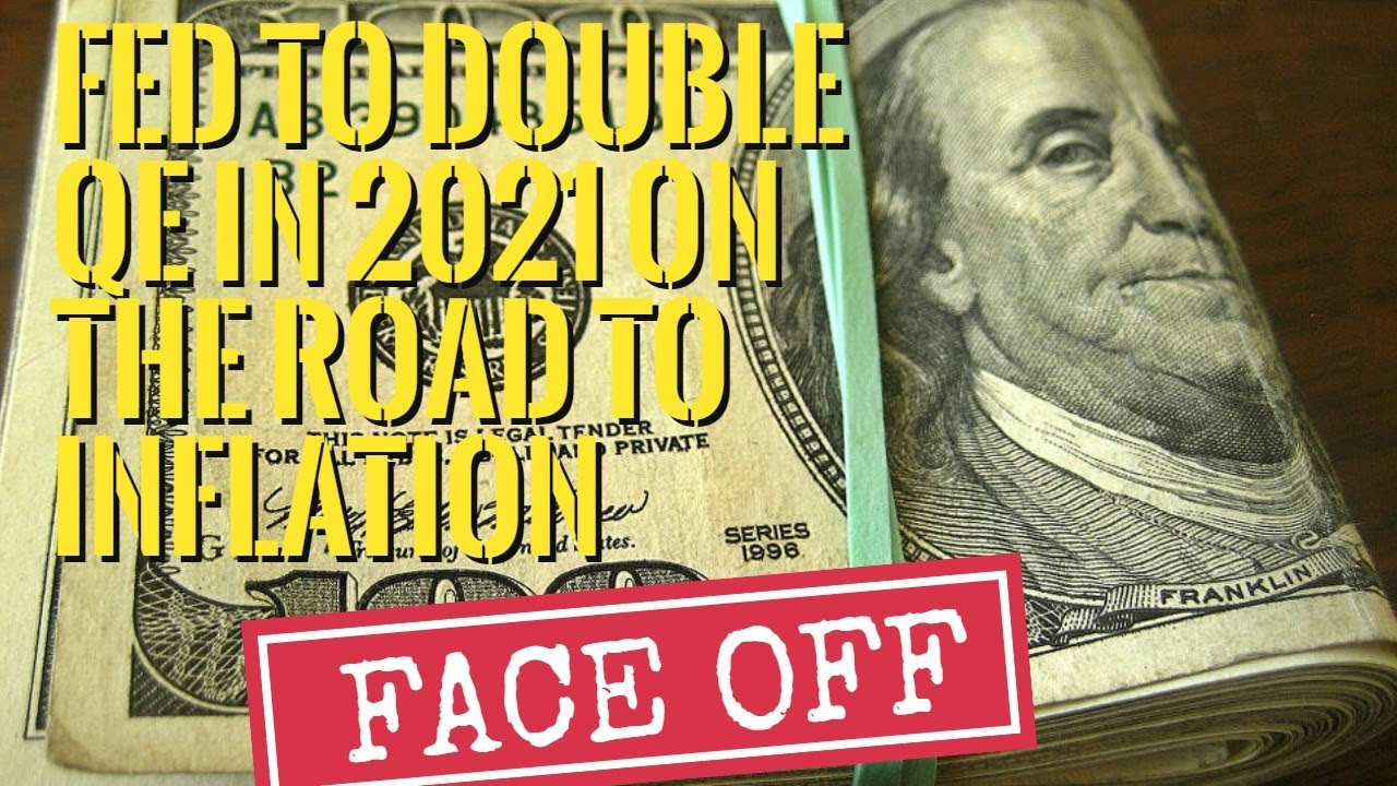 ?The Fed to Double QE in 2021 on The Road to Inflation !!
