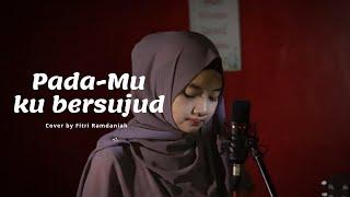 Afgan - PadaMu Ku Bersujud ( cover ) Fitri Ramdaniah