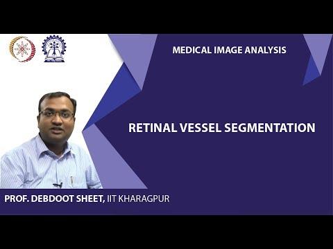 Medical Image Analysis (Lec16) - Retinal Vessel Segmentation