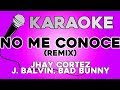 Jhay Cortez, J Balvin, Bad Bunny - No Me Conoce (Remix) KARAOKE