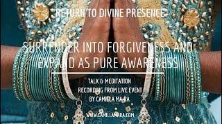 Surrender into Forgiveness & Expand as Pure Awareness Meditation