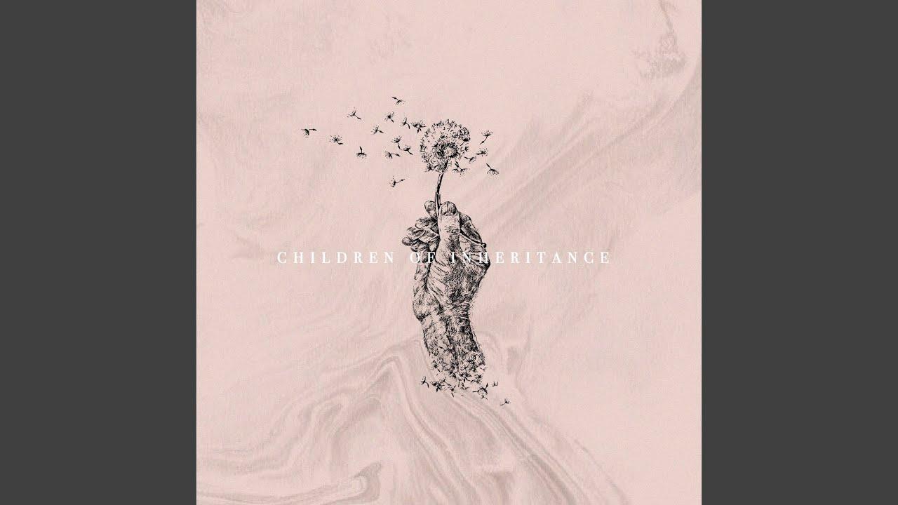 MUSIC — CHILDREN OF INHERITANCE