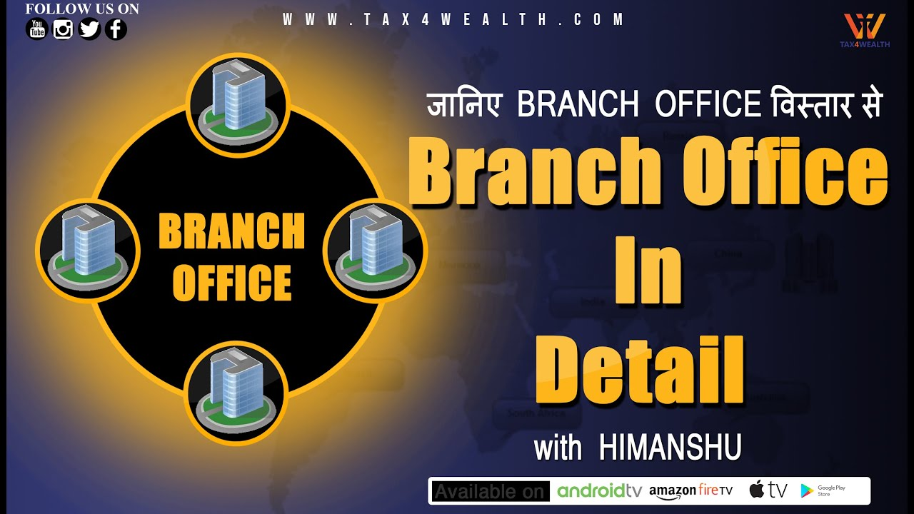 Branch Office : How to Start a Branch Office in India in Hindi