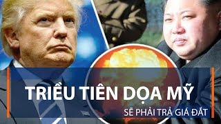 Triều Tiên dọa Mỹ sẽ phải trả giá đắt | VTC1
