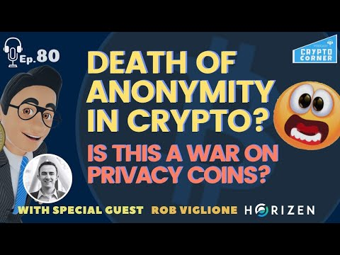 is-this-a-war-on-privacy-coins...death-of-anonymity?-|crypto-corner-w/guest-rob-viglione-(zen)