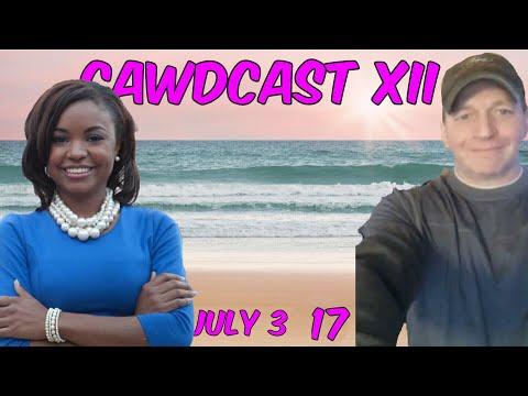 CawdCast XII: Lorne's Girlfriend Ramona