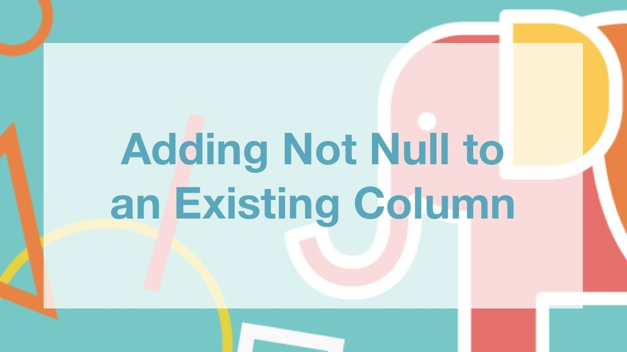 Adding Not Null to an Existing Column - YouTube