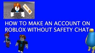 How to make an account on ROBLOX without safety chat