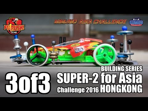 (PART 3 of 3) Mini 4WD Building Super 2 for Asia Challenge 2016