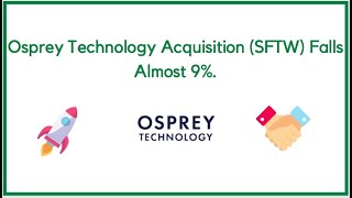 Osprey Technology Acquisition (SFTW) Falls Almost 9%