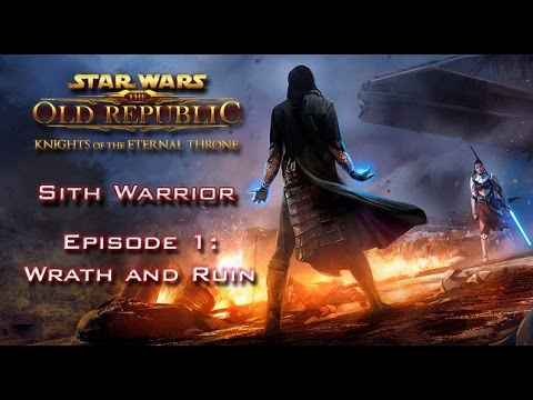 SWTOR: Knights of the Eternal Throne [SITH WARRIOR] - Episode 1: Wrath and Ruin