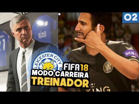 FIFA 18 MODO CARREIRA l Leicester #02: IRRITEI O MOURINHO E TROUXE UM CHERIFE!