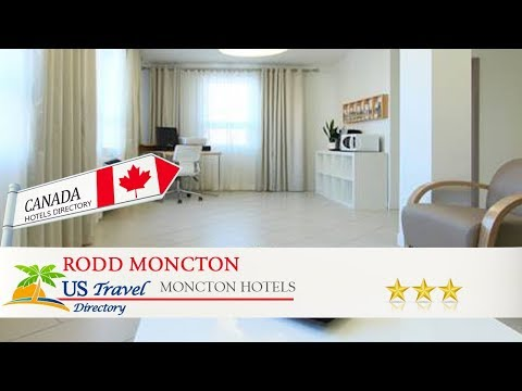 Rodd Moncton - Moncton Hotels, Canada