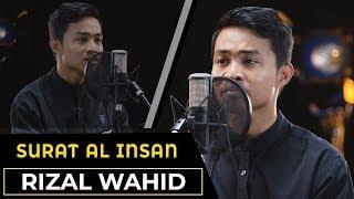 Download MUROTTAL QURAN || Surat Al Insan || Rizal Wahid