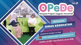 OPeDe - Bersama Dinas Kesehatan Kota Tangerang [Tangerang TV]
