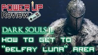 Dark Souls 2: How to get to Belfry Luna (Gargoyle Boss/ Bell Keeper Tutorial)