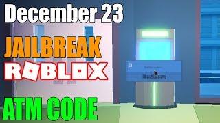 NEW 23 December JAILBREAK ATM CODE   Roblox